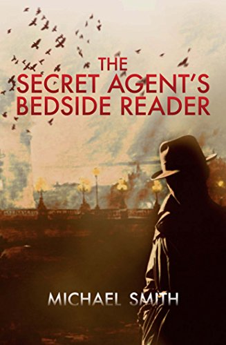 The Secret Agent's Bedside Reader: A Compendium of Spy Writing: Michael Smith (editor)