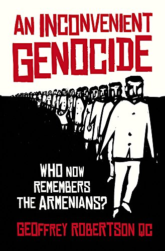 9781849547789: An Inconvenient Genocide: Who Now Remembers the Armenians?