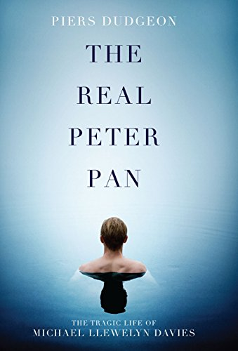 The Real Peter Pan: The Tragic Life of Michael Llewelyn Davies: Piers Dudgeon