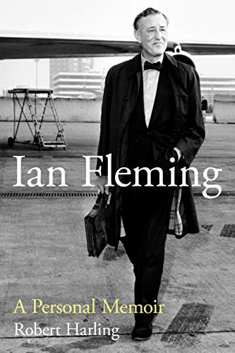 Ian Fleming: A Personal Memoir: Harling, Robert