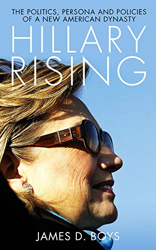 9781849549646: Hillary Rising: The politics, persona and policies of a new American dynasty
