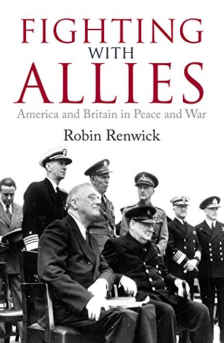 9781849549790: Fighting With Allies: America and Britain in Peace and War