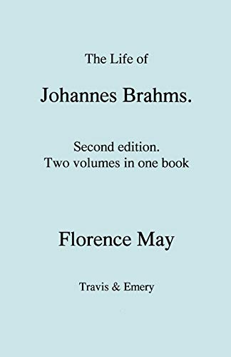 The Life of Johannes Brahms. Second edition,: Florence May