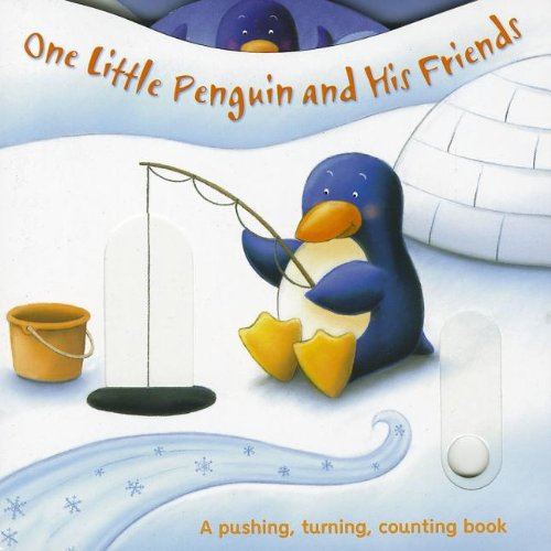 9781849560276: One Little Penguin and His Friends: A Pushing, Turning, Counting Book
