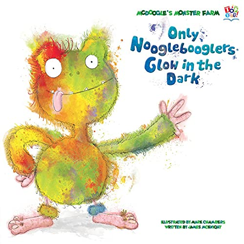9781849564519: Only Nooglebooglers Glow in the Dark (McDoogle's Monster Farm)