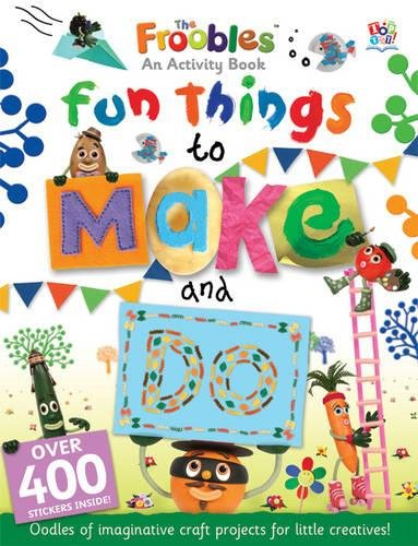 9781849566919: Fun Things to Make and Do (Froobles Activity Books)