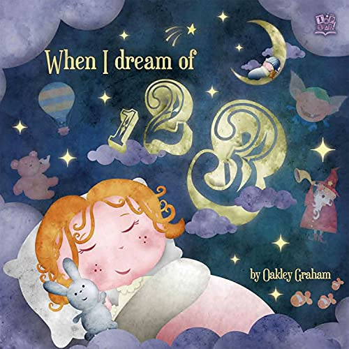 When I Dream of 123 (9781849567237) by Oakley, Graham