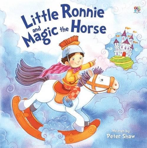 Little Ronnie and Magic the Horse: Shaw, Peter