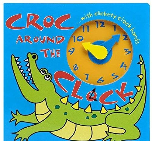 9781849581882: Croc Around The Clock (Learn and Play Board Book 3+)