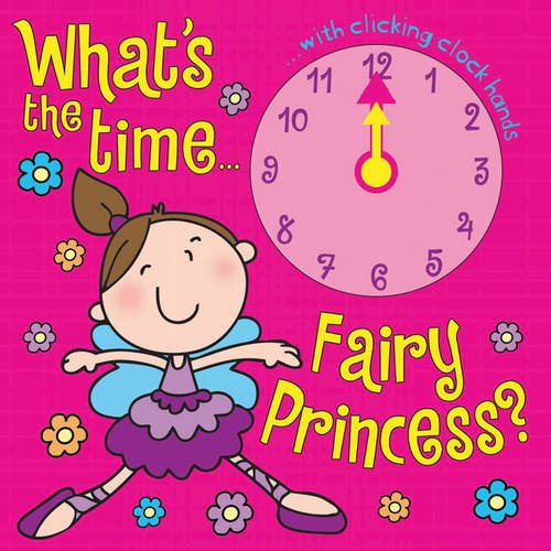 9781849582049: What's the Time Fairy Princess?