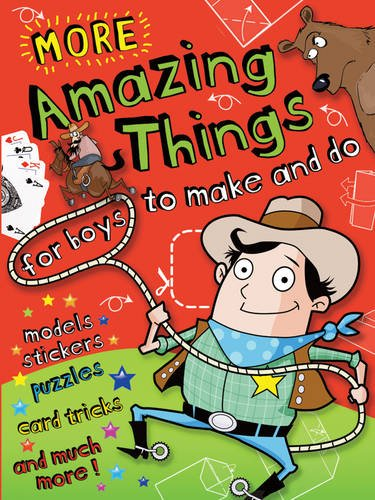 9781849582322: More Amazing Things for Boys to Make and Do: Cowboy