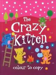Crazy Kitten (Colour to Copy): Autumn Publishing