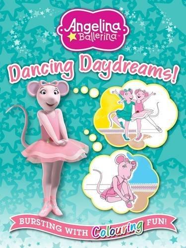9781849586740: Angelina Ballerina Dancing Daydreams Colouring Book