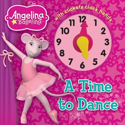 9781849587174: Angelina Ballerina A Time to Dance