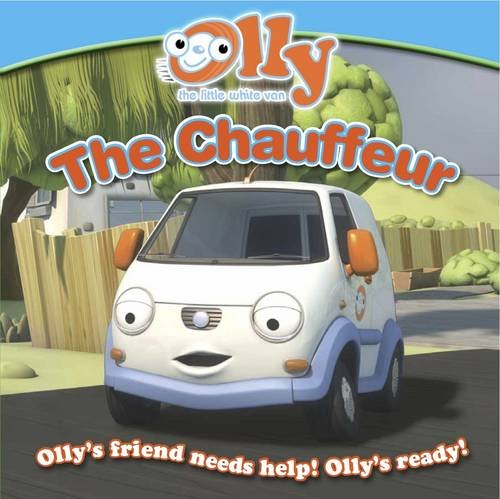 9781849587839: The Chauffeur: Olly the Little White Van Picture Storybook