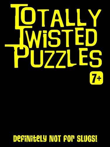 9781849588058: Totally Twisted (Definitely Not for Aardvarks!): Totally Twisted Puzzles & Activities
