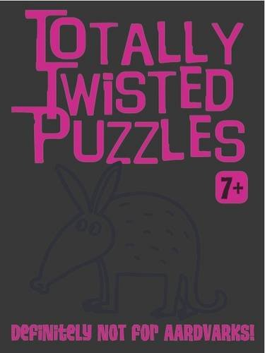 9781849588089: Totally Twisted (Definitely Not for Chickens!): Totally Twisted Puzzles & Activities