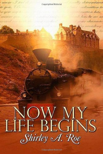 Now My Life Begins: Shirley A. Roe