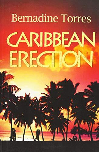 Caribbean Erection: Torres, Bernadine