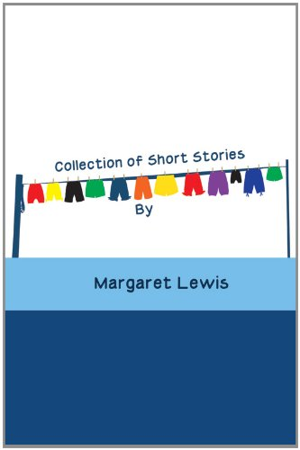 Collection of Short Stories: Lewis, Margaret