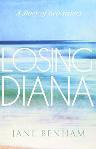 Losing Diana: Benham, Jane