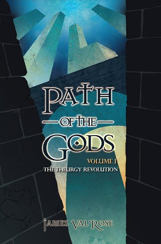 Path of the Gods (The Theurgy Revolution): James Val'Rose
