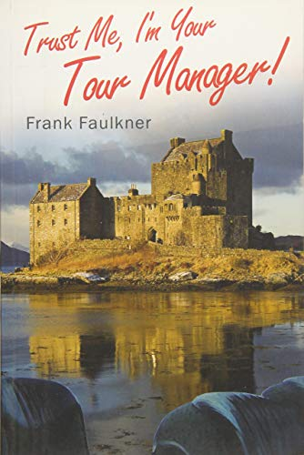 Trust Me - I'm Your Tour Manager: Frank Faulkner