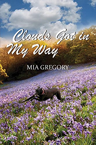 Clouds Got In My Way: Mia Gregory