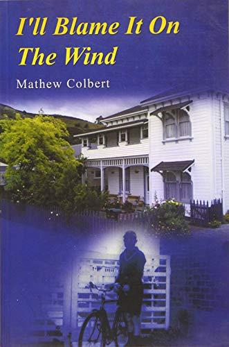 I'll Blame It on the Wind: Mathew Colbert