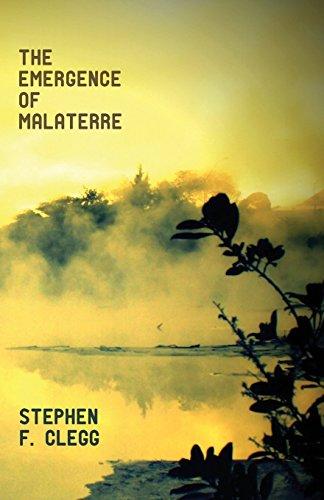 The Emergence of Malaterre: Stephen F. Clegg