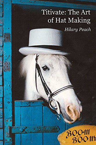 Titivate: The Art of Hat-making: Peach, Hilary