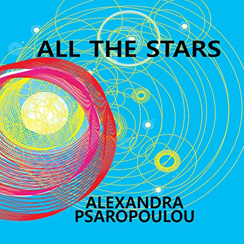 All the Stars: Alexandra Psaropoulou