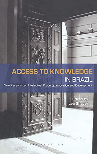 9781849660099: Access to Knowledge in Brazil: New Research in Intellectual Property, Innovation and Development