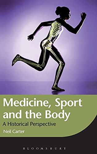 9781849660679: Medicine, Sport and the Body: A Historical Perspective