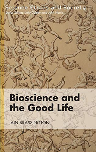 Bioscience and the Good Life: Iain Brassington