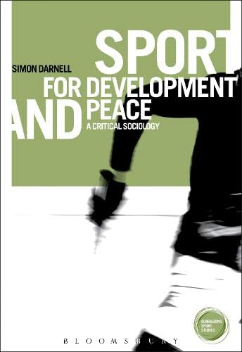 9781849663441: Sport for Development and Peace: A Critical Sociology (Globalizing Sport Studies)