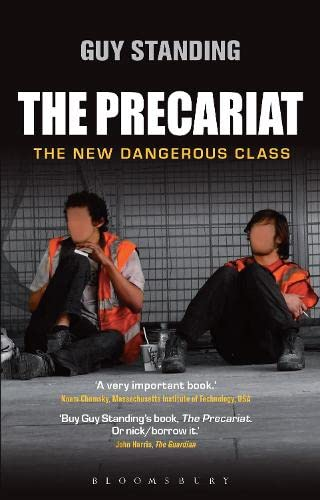 9781849663519: The Precariat: The New Dangerous Class