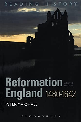 Reformation England 1480-1642 (Reading History) (184966529X) by Peter Marshall