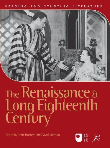 The Renaissance and Long Eighteenth Century (Reading: Pacheco, Anita, Johnson,