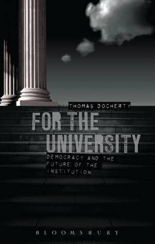 9781849666152: For the University: Democracy and the Future of the Institution