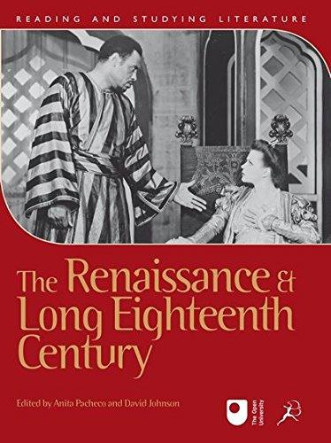 The Renaissance and Long Eighteenth Century (Reading: Johnson, David, Pacheco,