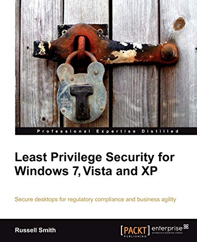 9781849680042: Least Privilege Security for Windows 7, Vista, and XP