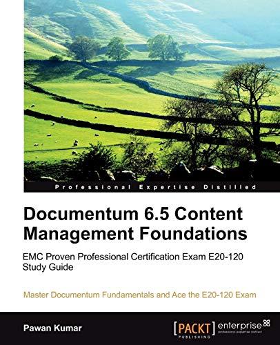 9781849680226: Documentum 6.5 Content Management Foundations