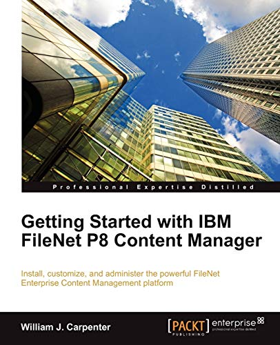 Getting Started with IBM FileNet P8 Content Manager: William J. Carpenter