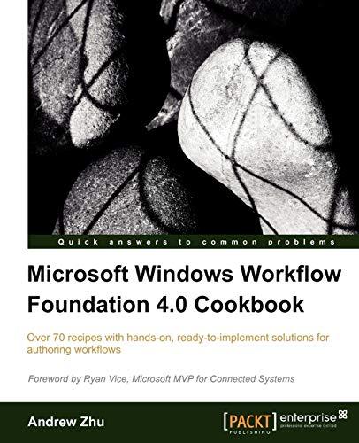9781849680783: Microsoft Windows Workflow Foundation 4.0 Cookbook