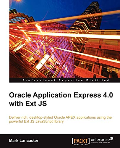 9781849681063: Oracle Application Express 4.0 with Ext JS