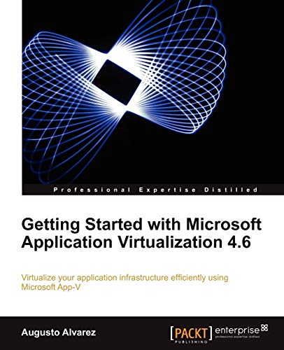 9781849681261: Getting Started with Microsoft Application Virtualization 4.6