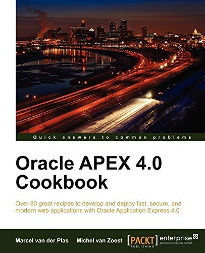 Oracle Apex 4.0 Cookbook: M. van Zoest;