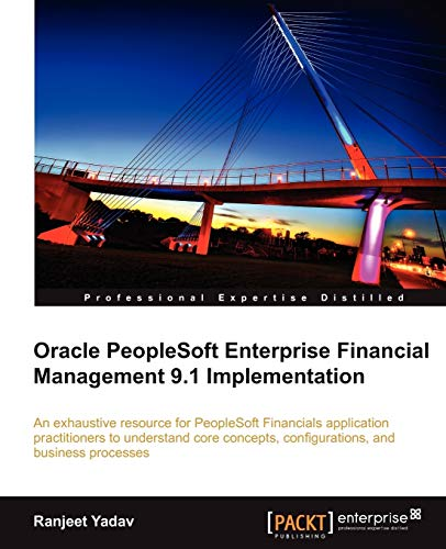 9781849681469: Oracle PeopleSoft Enterprise Financial Management 9.1 Implementation