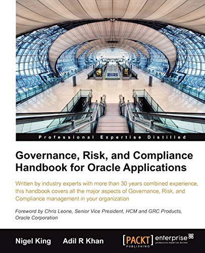 Governance, Risk, and Compliance Handbook for Oracle: Nigel King, Adil